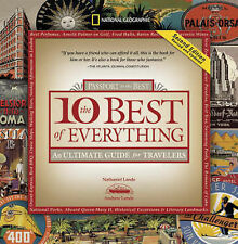 The 10 Best of Everything: An Ultimate Guide for Travelers (National Geographic