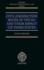 Civil Jurisdiction Rules of the EU and Their Impact on Third States by Thalia...