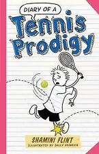 Diary of A...: Diary of a Tennis Prodigy by Shamini Flint (2016, Paperback)