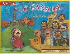 Our Song: The Story of O Canada: The Canadian National Anthem (My Canada)