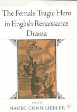 The Female Tragic Hero in English Renaissance Drama-ExLibrary