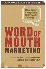 Word of Mouth Marketing : How Smart Companies Get People Talking by Andy...