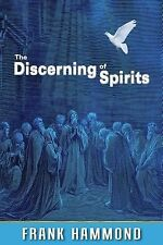 The Discerning of Spirits : God's Equipping for Spiritual Warfare and...