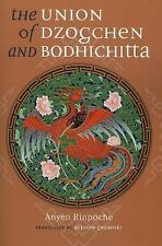 The Union of Dzogchen and Bodhichitta by Anyen Rinpoche (2006, Paperback)