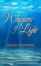 Whispers of Light : Spiritual, Nature, Inspirational and Mystical Poetry by...