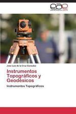 Instrumentos Topogr�ficos y Geod�sicos by De La Cruz Gonzalez Jose Luis...