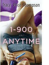 1-900-a-n-y-t-i-m-e by Price-Thompson, Tracy ( Author ) ON Dec-04-2009, Paperbac