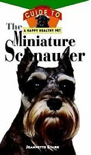 The Miniature Schnauzer: An Owner's Guide to a Happy Healthy Pet - BRAND NEW