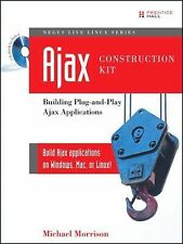 Ajax Construction Kit: Building Plug-and-Play Ajax Applications by Morrison, Mi