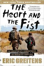 The Heart and the Fist: The Education of a Humanitarian, the Making of a Navy SE