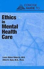 Concise Guide to Ethics in Mental Health Care by Allen R. Dyer and Laura Weiss R