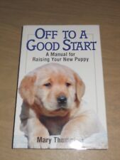 Off To A Good Start Mary Thompson Dog Training Book