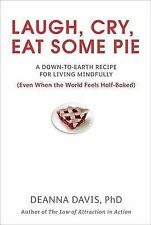 LAUGH, CRY, EAT SOME PIE by Deanna Davis : WH2-R3 : PB949 : NEW BOOK