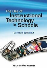 The Use of Instructional Technology in Schools: Lessons to Be Learned-ExLibrary
