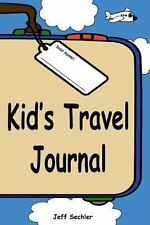 Kid's Travel Journal by Jeff Sechler (2013, Paperback)