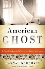 American Ghost: A Family's Haunted Past in the Desert Southwest, Nordhaus, Hanna
