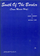 """""""SOUTH OF THE BORDER(DOWN MEXICO WAY)"""" PIANO/VOCAL/GUITAR CHORDS SHEET MUSIC NEW"""
