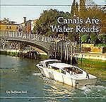 Canals Are Water Roads (Building Blocks)