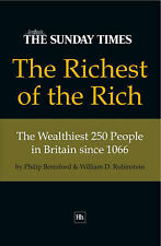 The Richest of the Rich: The Wealthiest 250 People in Britain Since 1066,Philip