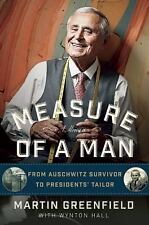 Measure of a Man : From Auschwitz Survivor to Presidents' Tailor by Martin...