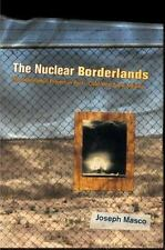 The Nuclear Borderlands: The Manhattan Project in Post-Cold War New Me-ExLibrary