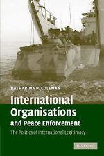 International Organisations and Peace Enforcemen, Katharina P. Coleman, Excellen