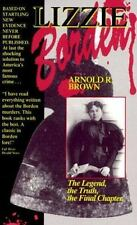 Lizzie Borden: The Legend, the Truth, the Final Chapter by Brown, Arnold