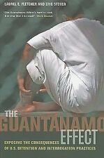 The Guantanamo Effect: Exposing the Consequences of U.S. Detention and Interroga