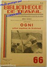 BT Bibliothèque de Travail n 66 Vie d'un Enfant ESQUIMAU du GROENLAND revue 1949
