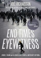 End Times Eyewitness : Israel, Islam and the Unfolding Signs of the Messiah's...