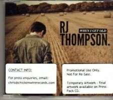 (BV511) RJ Thompson, When I Get Old - DJ CD