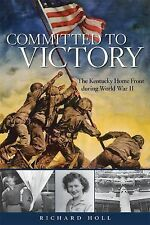 NEW - Committed to Victory: The Kentucky Home Front During World War II