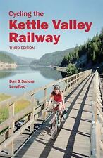 Cycling the Kettle Valley Railway: Third Edition