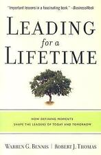 Leading for a Lifetime : How Defining Moments Shape Leaders of Today and...