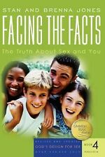 Facing the Facts: The Truth About Sex and You God's Design for Sex)