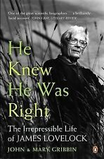 He Knew He Was Right: The Irrepressible Life of James Lovelock, Gribbin, John R.