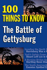 The Battle of Gettysburg: 100 Things to Know by Stackpole Books (Paperback,...
