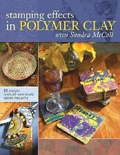 Stamping Effects in Polymer Clay With Sandra McCall by Mccall, Sandra