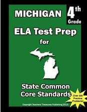 Michigan 4th Grade ELA Test Prep : Common Core Learning Standards by Teachers...