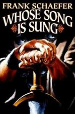 Whose Song Is Sung Schaefer, Frank Hardcover