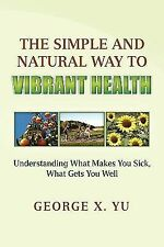 The Simple and Natural Way to Vibrant Health-ExLibrary