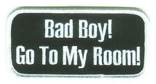 BAD BOY GO TO MY ROOM EMBROIDERED IRON ON BIKER PATCH