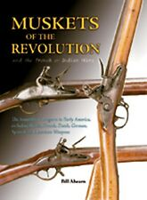 MUSKETS OF THE REVOLUTION AND THE FRENCH & INDIAN WARS Book