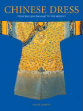 Chinese Dress 'From the Qing Dynasty to the Present Garrett, Valery M.