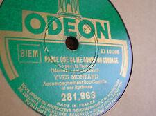 78 trs-rpm-YVES MONTAND-Parce que ça me donne du courage- ODEON 281963