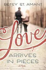 Love Arrives in Pieces, St. Amant, Betsy, Good Book