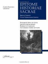 Epitome Historiae Sacrae: Brevi Christi Vitae Narratione Addita (Lingua Latina)