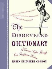 The Disheveled Dictionary : A Curious Caper Through Our Sumptuous Lexicon by...