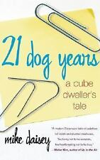 21 Dog Years : A Cube Dweller's Tale by Mike Daisey (2003, Paperback)