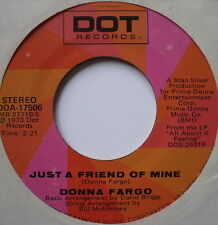 "DONNA FARGO - Just A Friend Of Mine / You Can't Be A Beacon - Ex Con 7"" Single"